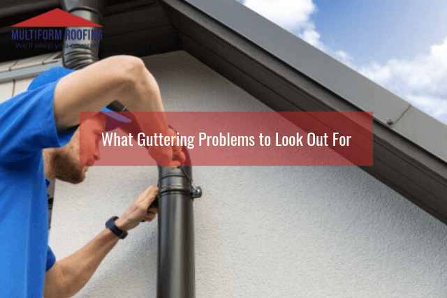 What Guttering Problems to Look Out For