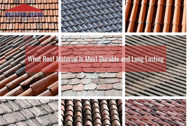 What Roof Material is Most Durable and Long Lasting