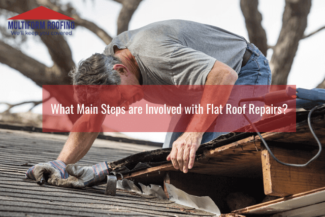 What Main Steps are Involved with Flat Roof Repairs