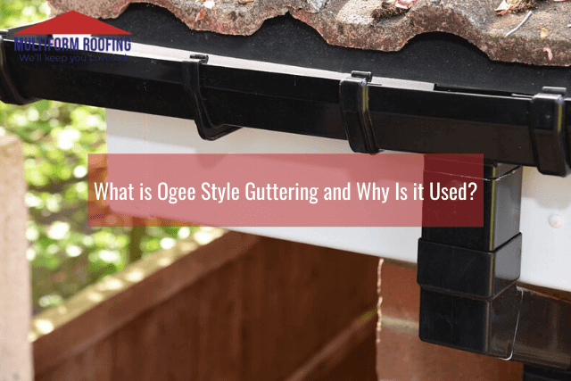 What is Ogee Style Guttering and Why Is it Used