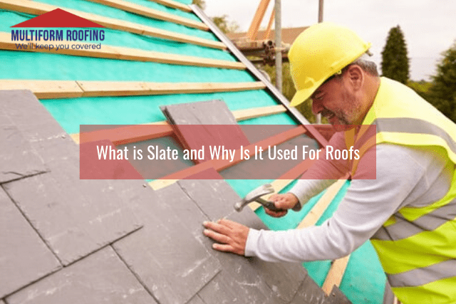 What is Slate and Why Is It Used For Roofs