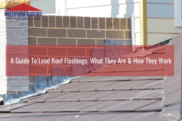 A Guide To Lead Roof Flashings_ What They Are & How They Work