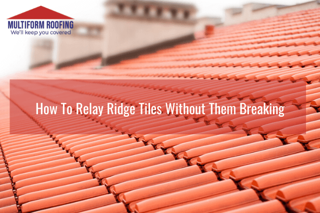 How To Relay Ridge Tiles Without Them Breaking