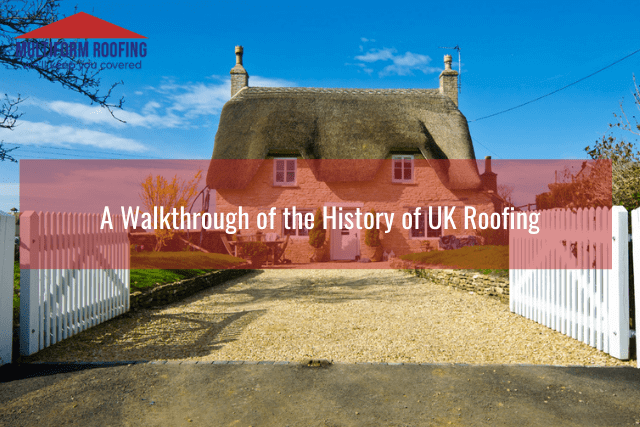 A Walkthrough of the History of UK Roofing