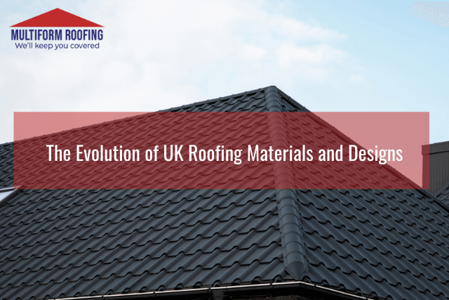 The Evolution of UK Roofing Materials and Designs