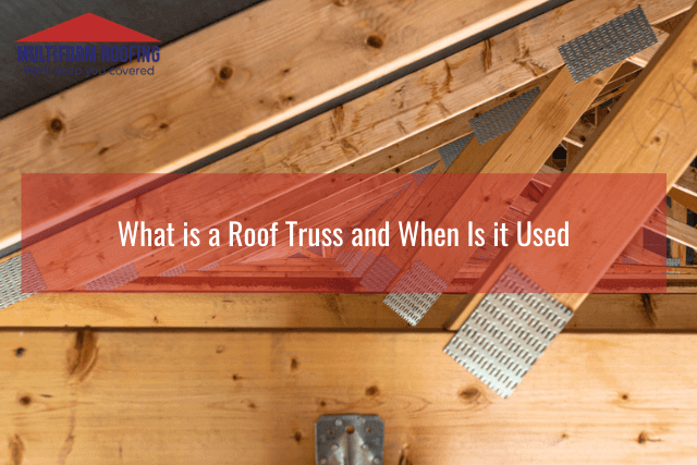 What is a Roof Truss and When Is it Used