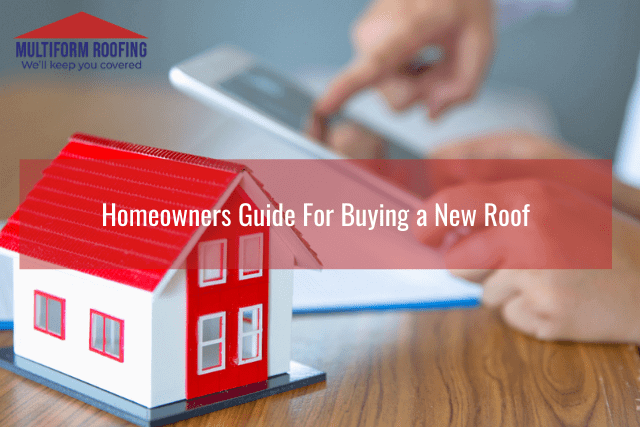 Homeowners Guide For Buying a New Roof