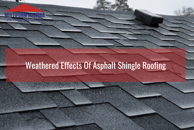 Weathered Effects Of Asphalt Shingle Roofing