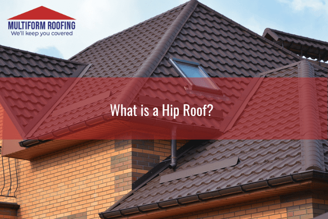 What is a Hip Roof