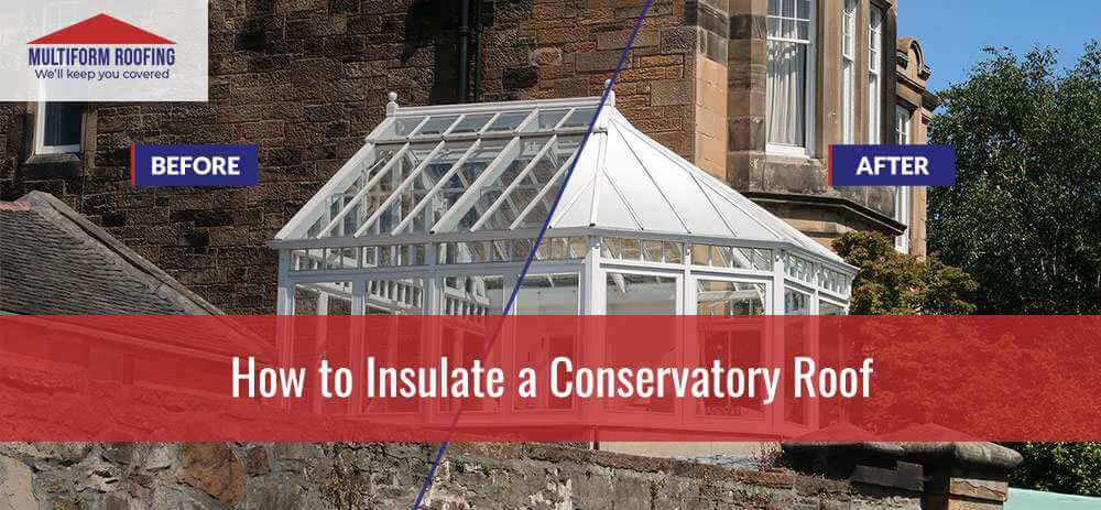 How to Insulate a Conservatory Roof